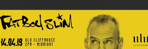 ULU CLIFFHOUSE TO HOST LEGENDARY MUSIC PRODUCER FATBOY SLIM