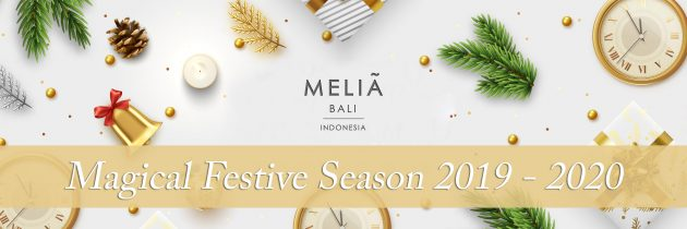 Magical Festive Season at Meliá Bali